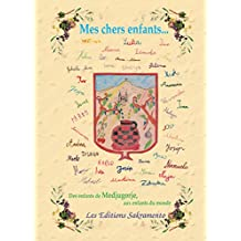 Mes chers enfants... - des enfants de Medjugorje aux enfants du monde (French Edition)