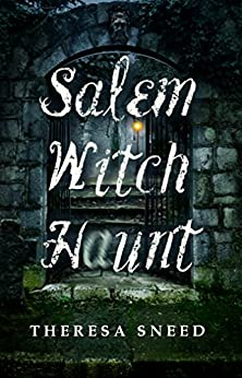 Salem Witch Haunt by [Sneed, Theresa]