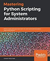 Mastering Python Scripting for System Administrators Front Cover