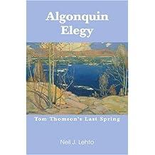 Algonquin Elegy: Tom Thomson's Last Spring