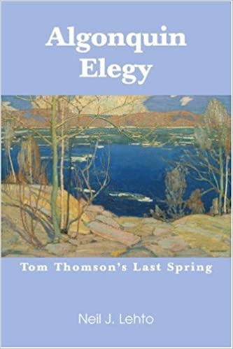 Algonquin Elegy Tom Thomsons Last Spring