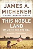 """""""This Noble Land My Vision for America"""" av James A. Michener"""