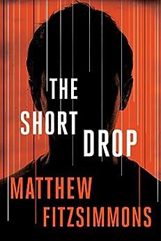 The Short Drop (The Gibson Vaughn Series Book 1) by [FitzSimmons, Matthew]