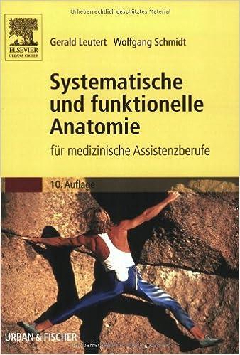 Systematische und funktionelle Anatomie: für medizinische ...