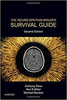 The Neuro-Ophthalmology Survival Guide, 2e