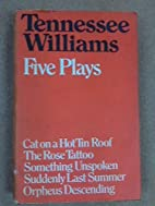 Five Plays Cat on a Hot Tin Roof The Rose…