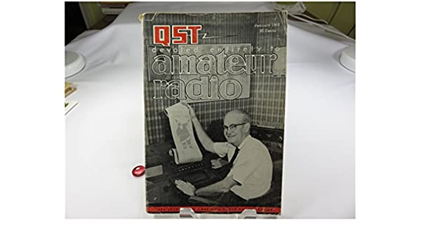 QST Devoted entirely to amateur radio January 1965: The