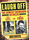 img - for Laugh Off: The Comedy Showdown Between Real Life and the Pros book / textbook / text book