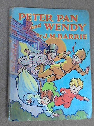 Peter Pan and Wendy by J.M Barrie retold by May Byron