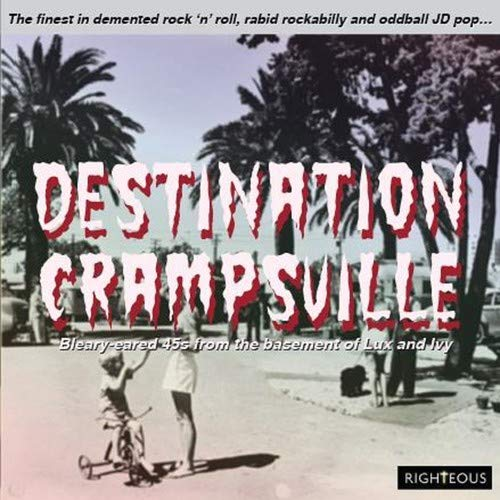 (Destination Crampsville: Finest In Demented Rock N Roll RabidRockabilly & Oddball JD Pop / Various)