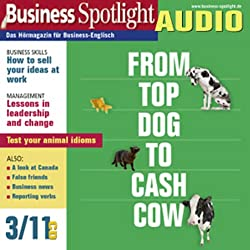 Business Spotlight Audio - How to sell your ideas at work. 3/2011