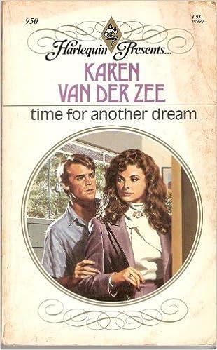 Book Time For Another Dream (Harlequin Presents, No 950) by Karen Van Der Zee (1986-12-01)