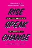 Rise Speak Change: The Girls Write Now 2017 Anthology