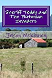Sheriff Teddy and the Plutonian Invaders, Jason McKinney, 1434886999