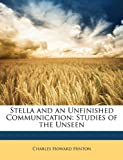 Stella and an Unfinished Communication, Charles Howard Hinton, 1146660065