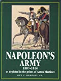 Napoleon's Army, 1807-1814, Guy C. Dempsey, 1854093479