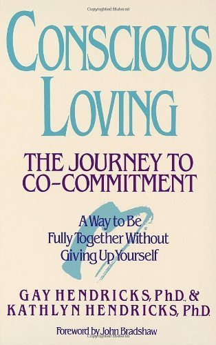 Conscious Loving: The Journey to Co-Commitment by Gay Hendricks (1992-02-01)