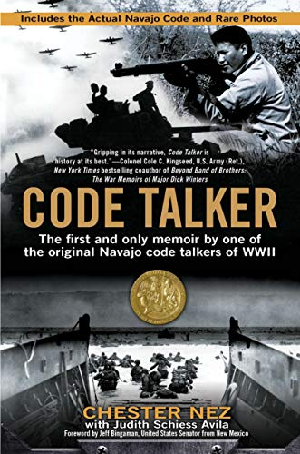 Code Talker: The First and Only Memoir By One of the Original Navajo Code Talkers of WWII Paperback – August 7, 2012