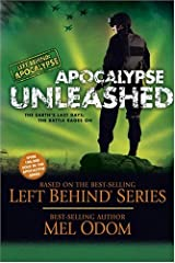 Apocalypse Unleashed: The Earth's Last Days: The Battle Rages On (Left Behind: Apocalypse) Paperback