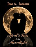 April's Kiss in the Moonlight (Moonlight Series Book 2)
