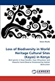 Loss of Biodiversity in World Heritage Cultural Sites in Keny, Simon Musila, 3844316973