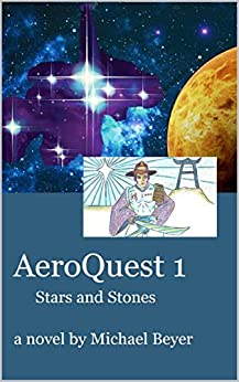 AeroQuest 1: Stars and Stones by [Beyer, Michael]