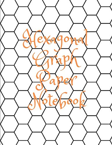 (Hexagonal Graph Paper Notebook: Graph Paper Work Book Suitable For Design Game Mapping Knitting And Quilting. Quilting Templates Hexagons )