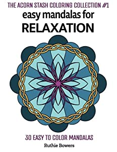 Easy Mandalas for Relaxation (The Acorn Stash Coloring Collection) (Volume 1)