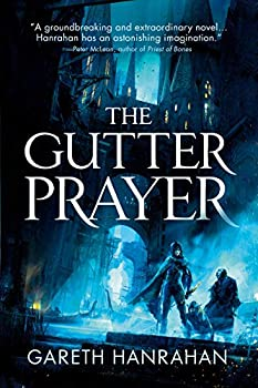 The Gutter Prayer by Gareth Hanrahan fantasy book reviews