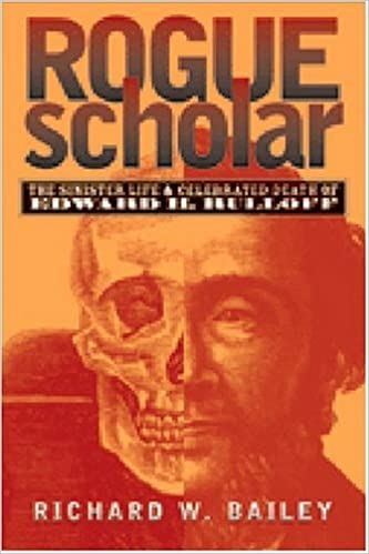 Rogue Scholar: The Sinister Life and Celebrated Death of
