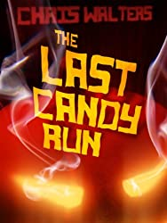 The Last Candy Run (Short Story)