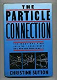 The Particle Connection, Christine Sutton, 067149659X