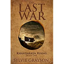 The Last War: Book One, Khandarken Rising: Major Dante Regiment seeks justice for Beth, even if he has to provide it himself