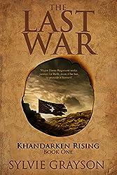 The Last War: Book One, Khandarken Rising: Major Dante Regiment seeks justice for Beth, even if he has to provide it himself