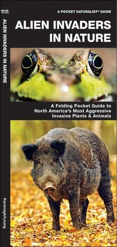 Alien Invaders in Nature: A Folding Pocket Guide to North America's Most Aggressive Invasive Plants & Animals (A Pocket Naturalist Guide) PDF