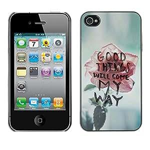 [Neutron-Star] Snap-on Series Teléfono Carcasa Funda Case Caso para iPhone 4 / 4S [Las cosas buenas vendrán Rose motivación texto]