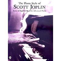 The Piano Style of Scott Joplin: Some of Joplin's Best for Advanced Piano