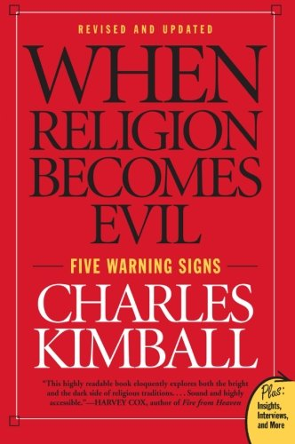 When Religion Becomes Evil: Five Warning Signs (Plus) (Plus: Insights, Interviews, and More)
