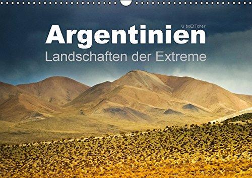 Argentinien Landschaften der Extreme (Wandkalender 2016 DIN A3 quer): Argentinien besticht durch farbenfrohe und grandiose Landschaften (Monatskalender, 14 Seiten ) (CALVENDO Natur)