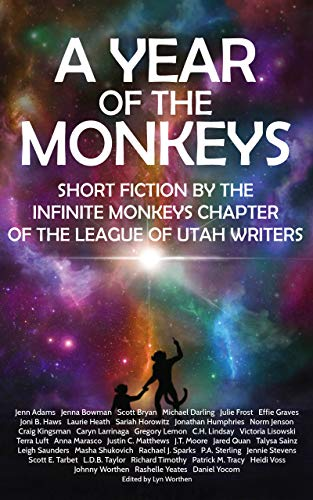 A Year of the Monkeys: Short Fiction by the Infinite Monkeys chapter of the League of Utah Writers ()