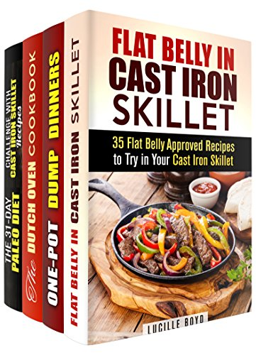 Dutch Oven and Cast Iron Box Set (4 in 1): Diet-Approved Recipes, Paleo, Flat Belly Meals to Try in Your Dutch Oven and Cast Iron (Weight Loss & Low-Carb) by [Boyd, Lucille, Melton, Emma, Wood, Roberta, Libman, Andrea]