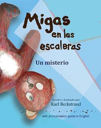 Migas en las escaleras: Un misterio (with pronunciation guide in English) (Misterios para los menores nº 2) eBook: Beckstrand, Karl, Beckstrand, Karl: Amazon.es: Tienda Kindle