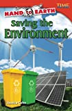 Hand to Earth: Saving the Environment (TIME FOR KIDS Nonfiction Readers)