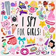 I Spy - For Girls!: A Fun Guessing Game for 3-5 Year Olds
