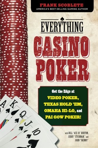 (Everything Casino Poker: Get the Edge at Video Poker, Texas Hold'em, Omaha Hi-Lo, and Pai Gow Poker!)