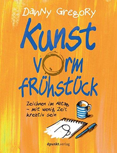 kunst vorm frhstck zeichnen im alltag mit wenig zeit kreativ sein german edition
