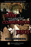 The Great yet Completely Misunderstood Commission of Jesus, Brian Wright, 1460916840