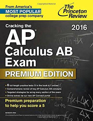 Cracking the AP Calculus AB Exam 2016, Premium Edition (College Test Preparation)