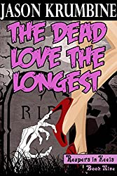The Dead Love the Longest (Reapers in Heels #9)