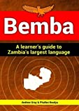 Bemba: A Learner's Guide to Zambia's Largest Language